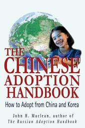 The Chinese Adoption Handbook: How to Adopt from China and Korea