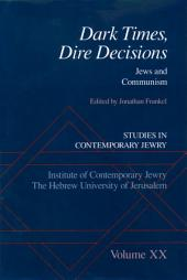 Dark Times, Dire Decisions: Jews and Communism