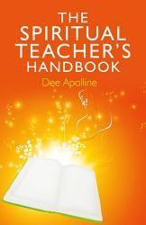 The Spiritual Teacher S Handbook Book PDF