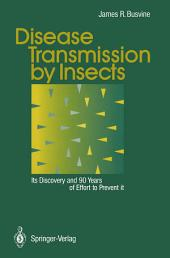 Disease Transmission by Insects: Its Discovery and 90 Years of Effort to Prevent it