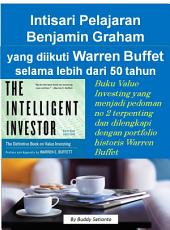 Intisari Pelajaran Benjamin Graham yang diikuti Warren Buffet selama lebih dari 50 tahun: Buku Value Investing yang menjadi pedoman no 2 terpenting dan dilengkapi dengan portfolio historis Warren Buffet