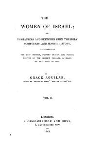 The women of Israel  or  Characters and sketches from the holy Scriptures  and Jewish history PDF