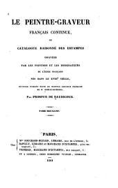 Le peintre-graveur franc̜ais continué: ou Catalogue raisonné des estampes gravées par les peintres et les dessinateurs de l'école franc̜aise nés dans le XVIIIe siècle