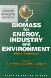 Biomass for Energy, Industry and Environment: 6th E.C. Conference
