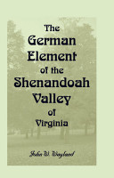 The German Element of the Shenandoah Valley of Virginia PDF