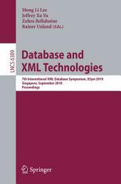 Database and XML Technologies: 7th International XML Database Symposium, XSym 2010, Singapore, September 17, 2010, Proceedings