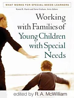 Working with Families of Young Children with Special Needs Book