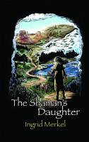 The Shaman   s Daughter  HC  PDF