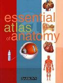 Essential Atlas of Anatomy