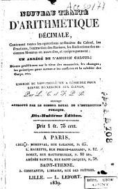 Nouveau traité d'arithmétique décimale ...: contenant toutes les opérations ordinaires du Calcul, les Fractions, l'extraction des Racines ...
