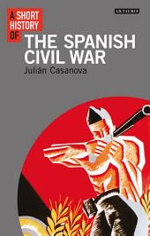 A Short History of the Spanish Civil War