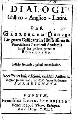 Dialogi Gallico Anglico Latini  Fr   Eng  and Lat PDF
