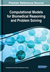 Computational Models for Biomedical Reasoning and Problem Solving