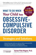 What to Do when Your Child Has Obsessive compulsive Disorder Book
