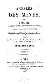 Annales des mines ou Recueil de mémoires sur l'exploitation des mines et sur les sciences et les arts qui s'y rattachent: Volume 2
