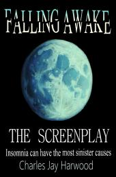 Falling Awake The Screenplay