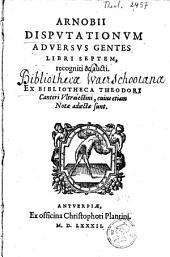 Arnobii Disputationum adversus gentes libri septem, recogniti & aucti
