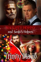 Naughty Mommy and Santa's Helpers: Book Two of The Naughty Series