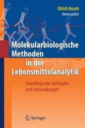 Molekularbiologische Methoden in der Lebensmittelanalytik: Grundlegende Methoden und Anwendungen