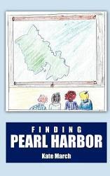 Finding Pearl Harbor Book PDF