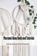 Macramé Ideas Book and Tutorials