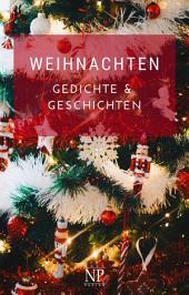 Weihnachten: Gedichte und Geschichten: Eine Weihnachtsgeschichte und andere Weihnachtsmärchen der Welt