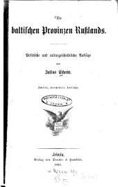 Die baltischen Provinzen Rußlands: polit. u. culturgeschichtl. Aufsätze