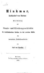 Hinkmar, Erzbischof von Rheims. Ein Beitrag zur Staats- und Kirchengeschichte des westfränkischen Reiches in der zweiten Hälfte des neuenten Jahrhunderts