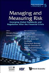 Managing and Measuring Risk: Emerging Global Standards and Regulations After the Financial Crisis