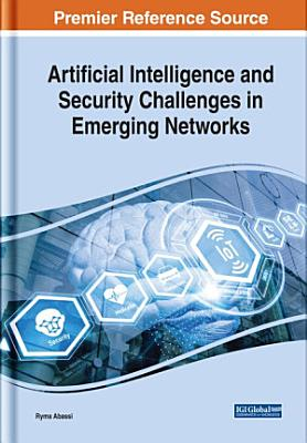 Artificial Intelligence and Security Challenges in Emerging Networks PDF