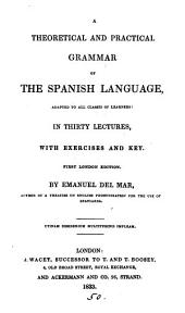 A theoretical and practical grammar of the Spanish language. 1st Lond. ed