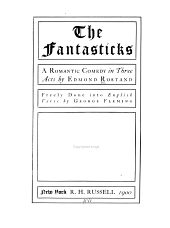 The Fantasticks: A Romantic Comedy in Three Acts, Freely Done Into English Verse