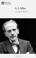 Delphi Complete Works of A  A  Milne  Illustrated  PDF