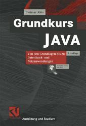 Grundkurs JAVA: Von den Grundlagen bis zu Datenbank- und Netzanwendungen, Ausgabe 3