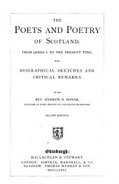 Poets and Poetry of Scotland: From James I. to the Present Time, with Biographical Sketches and Critical Remarks