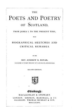 The Poets and Poetry of Scotland  from James I  to the Present Time PDF