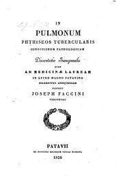 In pulmonum phthiseos tubercularis, conditionem pathologicam dissertatio inaug