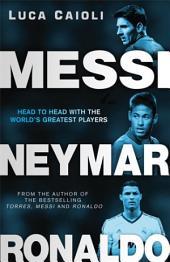 Messi, Neymar, Ronaldo: Head to Head with the World's Greatest Players