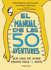El manual de les 50 aventures que has de viure abans dels 13 anys: Ilustracions d'Antongionata Ferrari