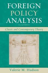 Foreign Policy Analysis: Classic and Contemporary Theory, Edition 2