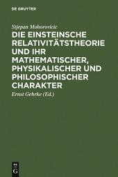 Die Einsteinsche Relativitätstheorie und ihr mathematischer, physikalischer und philosophischer Charakter