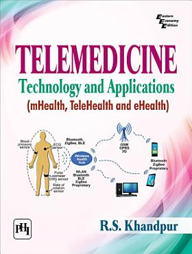 TELEMEDICINE TECHNOLOGY AND APPLICATIONS  MHEALTH  TELEHEALTH AND EHEALTH  PDF