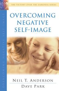 Overcoming Negative Self Image  The Victory Over the Darkness Series  Book