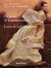 La sposa di Lammermoor - Lucia di Lammermoor (Romanzo e libretto d'opera)