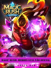 Magic Rush: Heroes Guia Não Oficial