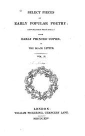 Selected Pieces of Early Popular Poetry: Republished Principally from Early Printed Copies, in the Black Letter, Volume 1
