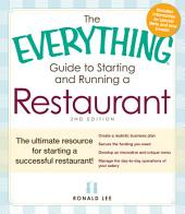 The Everything Guide to Starting and Running a Restaurant: The ultimate resource for starting a successful restaurant!, Edition 2
