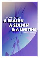 Planning for a Reason, a Season, and a Lifetime