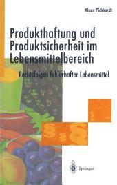 Produkthaftung und Produktsicherheit im Lebensmittelbereich: Rechtsfolgen fehlerhafter Lebensmittel