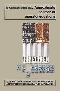 Approximate Solution of Operator Equations